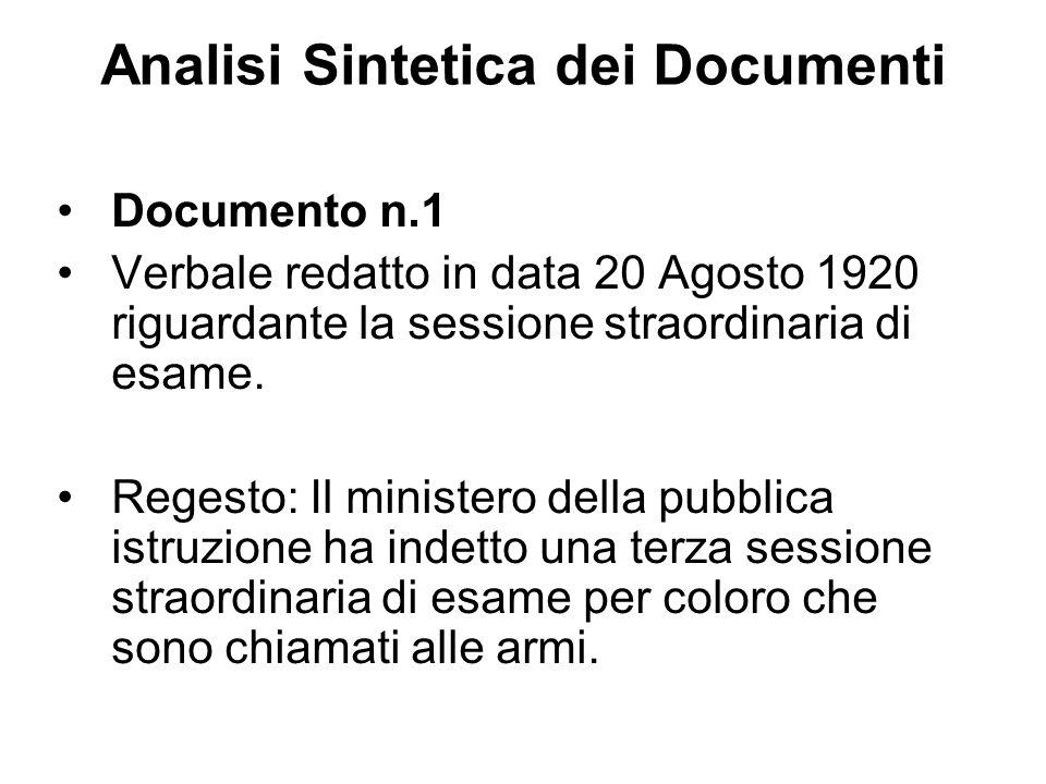 Analisi Sintetica dei Documenti Documento n.1 Verbale redatto in data 20 Agosto 1920 riguardante la sessione straordinaria di esame. Regesto: Il minis