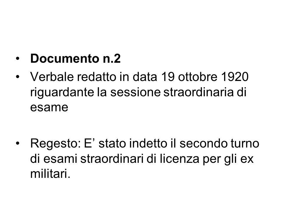 Documento n.2 Verbale redatto in data 19 ottobre 1920 riguardante la sessione straordinaria di esame Regesto: E' stato indetto il secondo turno di esa