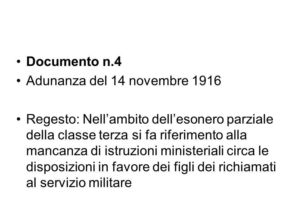 Documento n.4 Adunanza del 14 novembre 1916 Regesto: Nell'ambito dell'esonero parziale della classe terza si fa riferimento alla mancanza di istruzion