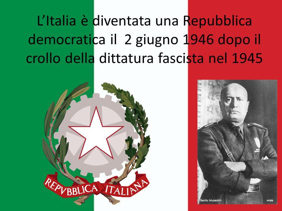 L'Italia è diventata una Repubblica democratica il 2 giugno 1946 dopo il crollo della dittatura fascista nel 1945