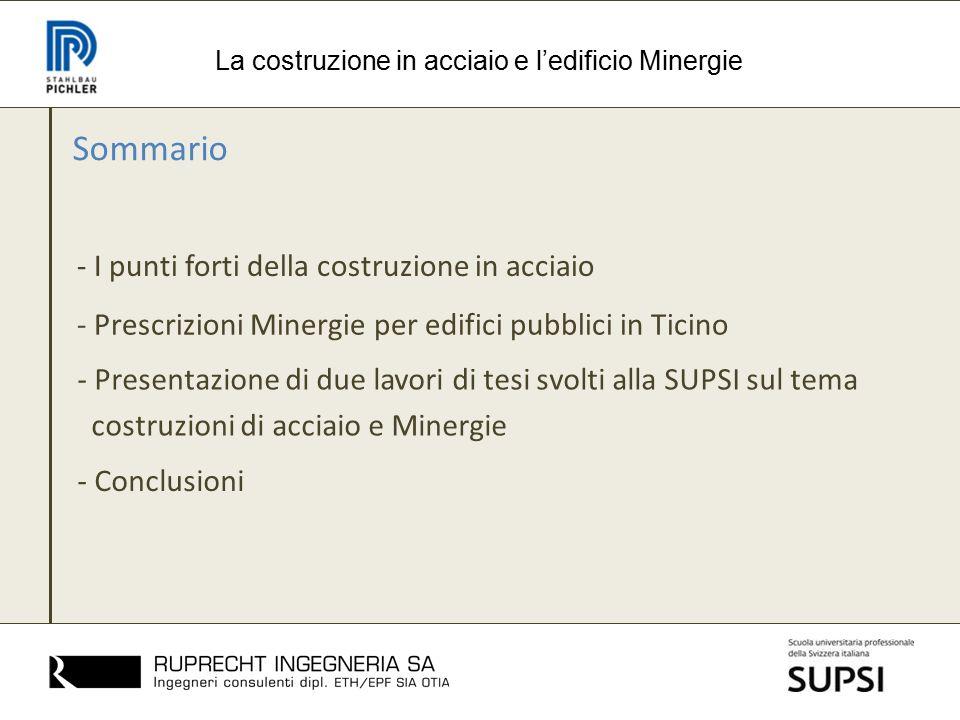 Sommario - I punti forti della costruzione in acciaio La costruzione in acciaio e l'edificio Minergie - Prescrizioni Minergie per edifici pubblici in