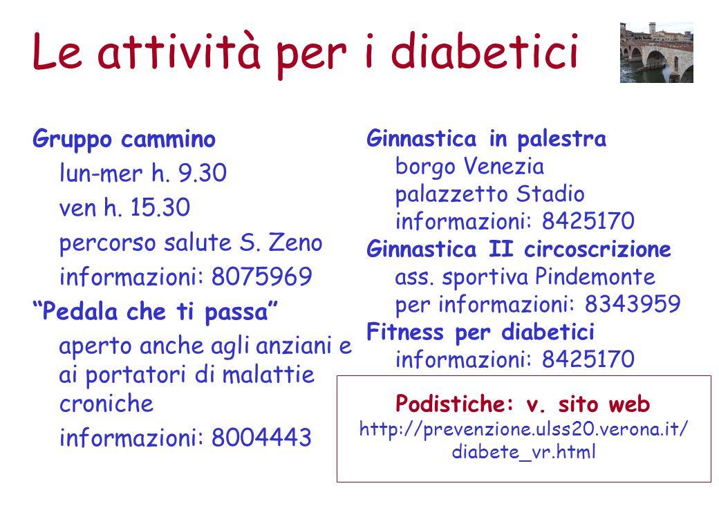 Le attività per i diabetici Gruppo cammino lun-mer h.