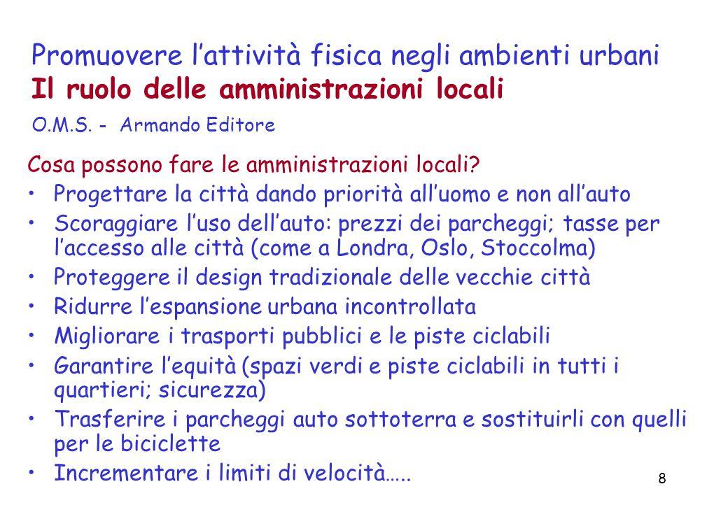 8 Promuovere l'attività fisica negli ambienti urbani Il ruolo delle amministrazioni locali O.M.S.