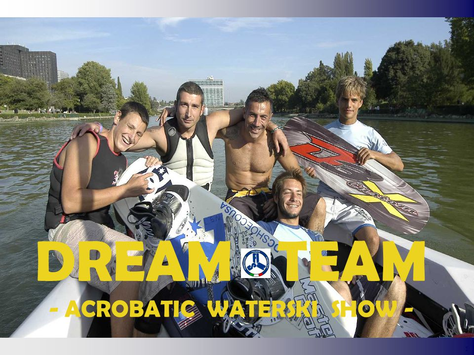 1 DREAM TEAM - ACROBATIC WATERSKI SHOW -