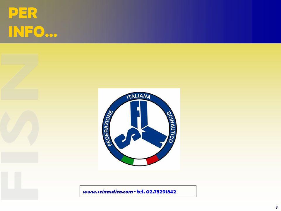 9 www.scinautico.com - tel. 02.75291842 PER INFO…