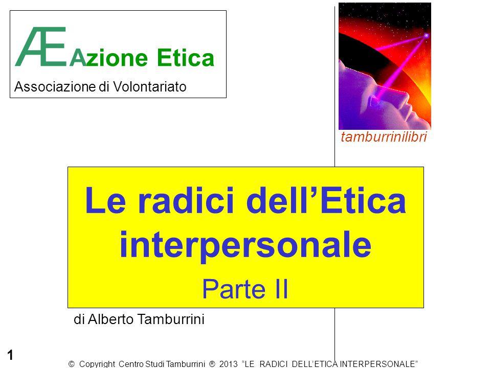 """tamburrinilibri di Alberto Tamburrini Æ Azione Etica Associazione di Volontariato © Copyright Centro Studi Tamburrini ® 2013 """"LE RADICI DELL'ETICA INT"""