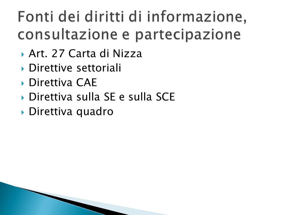  Informazione: la trasmissione di dati da parte del datore di lavoro ai rappresentanti dei lavoratori per consentire a questi ultimi di prendere conoscenza della questione trattata e di esaminarla (art.