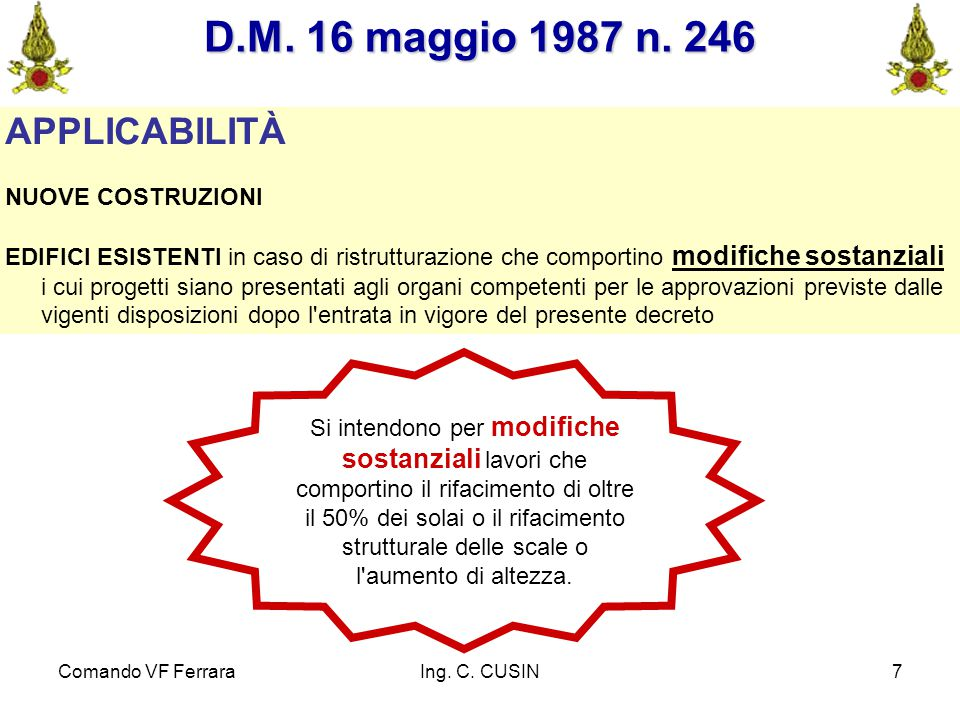 Comando VF FerraraIng. C. CUSIN8 D.M. 16 maggio 1987 n. 246 RESISTENZA AL FUOCO D.M. 9 MARZO 2007