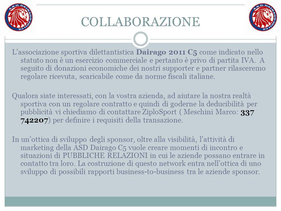 COLLABORAZIONE L'associazione sportiva dilettantistica Dairago 2011 C5 come indicato nello statuto non è un esercizio commerciale e pertanto è privo d