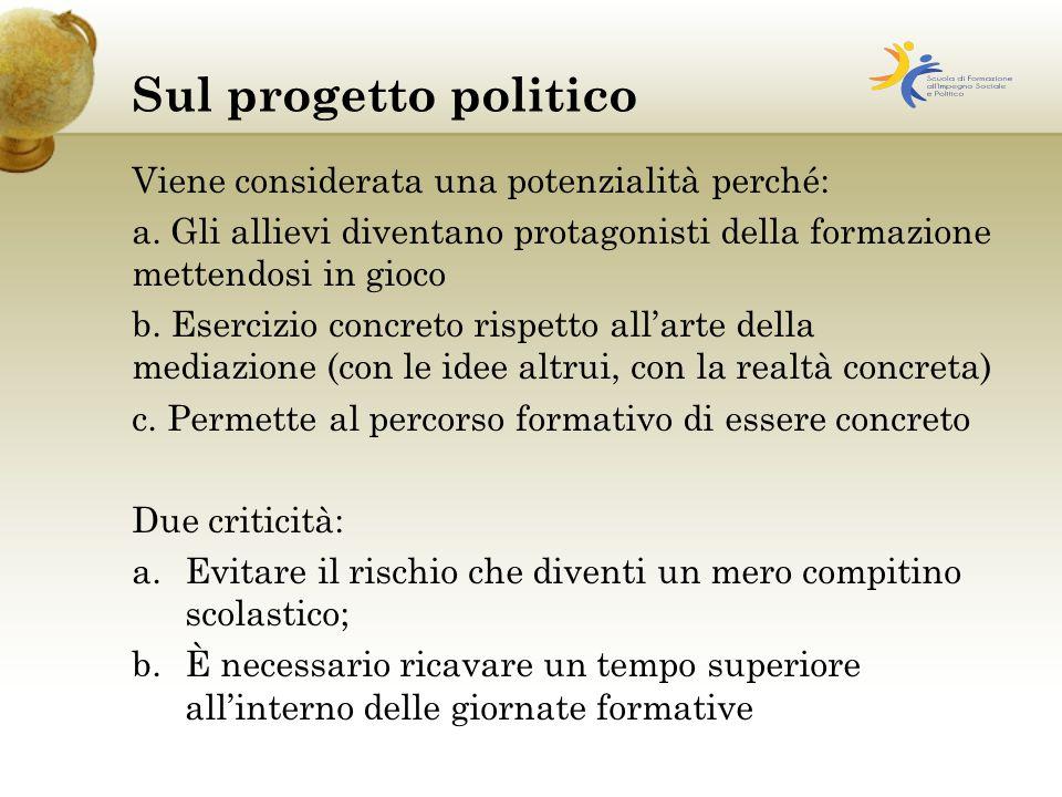 Sul progetto politico Viene considerata una potenzialità perché: a.