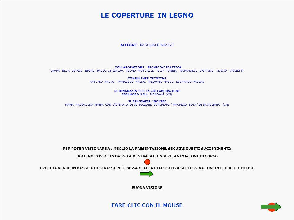 LE COPERTURE IN LEGNO AUTORE: PASQUALE NASSO CONSULENZE TECNICHE ANTONIO NASSO, FRANCESCO NASSO, PASQUALE NASSO, LEONARDO PAOLINI SI RINGRAZIA PER LA