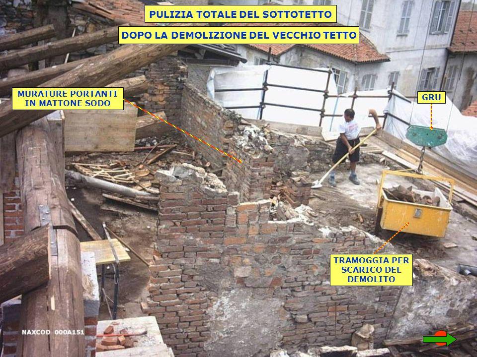 PULIZIA TOTALE DEL SOTTOTETTO DOPO LA DEMOLIZIONE DEL VECCHIO TETTO MURATURE PORTANTI IN MATTONE SODO TRAMOGGIA PER SCARICO DEL DEMOLITO GRU