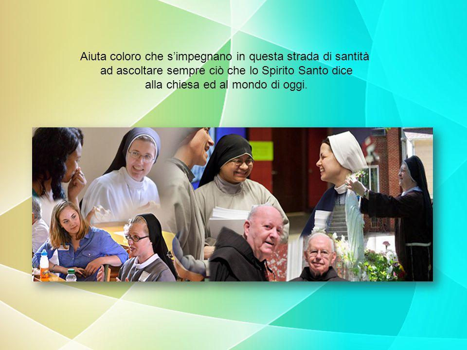 Riempici di riconoscenza e di gioia per l'abbondanza dei doni prodigati nella vita consacrata, nel mondo.