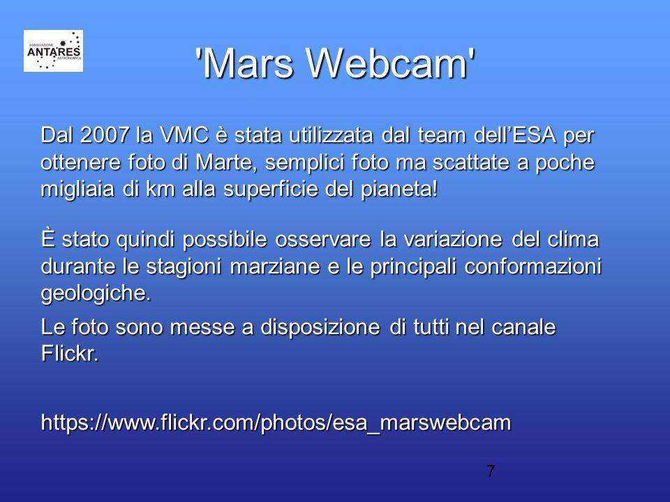 7 Mars Webcam Dal 2007 la VMC è stata utilizzata dal team dell'ESA per ottenere foto di Marte, semplici foto ma scattate a poche migliaia di km alla superficie del pianeta.