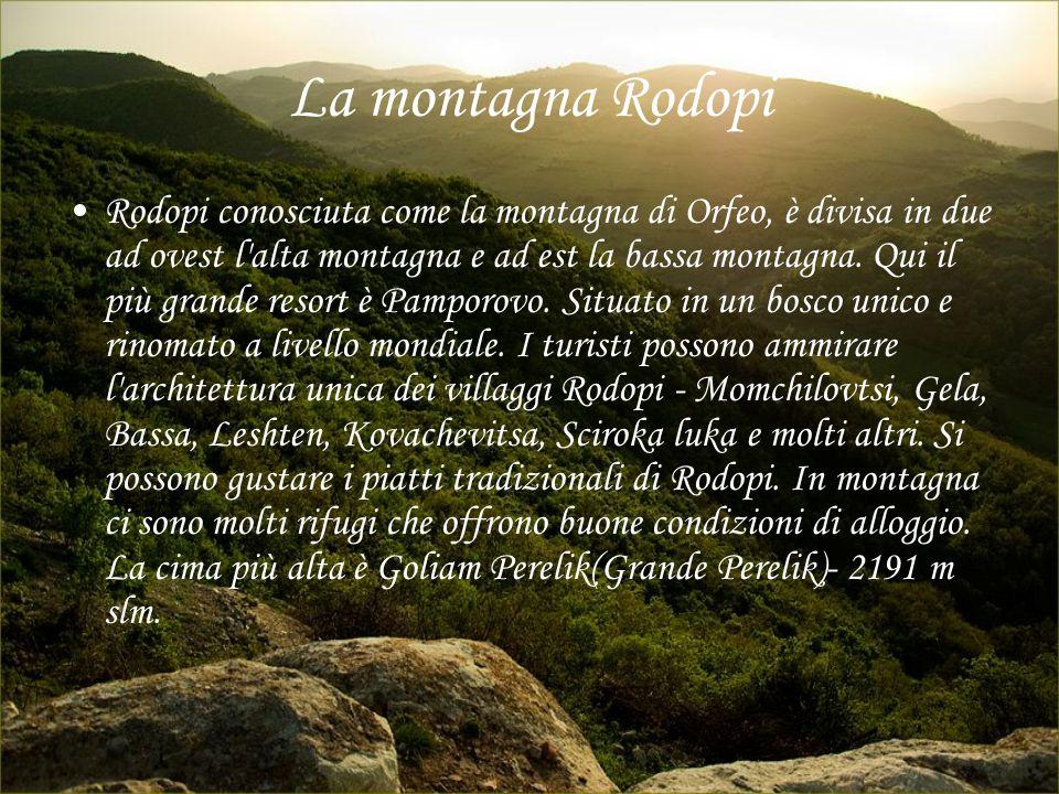 La montagna Rodopi Rodopi conosciuta come la montagna di Orfeo, è divisa in due ad ovest l'alta montagna e ad est la bassa montagna. Qui il più grande