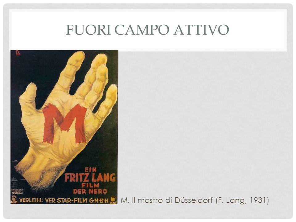 FUORI CAMPO ATTIVO M. Il mostro di Düsseldorf (F. Lang, 1931)