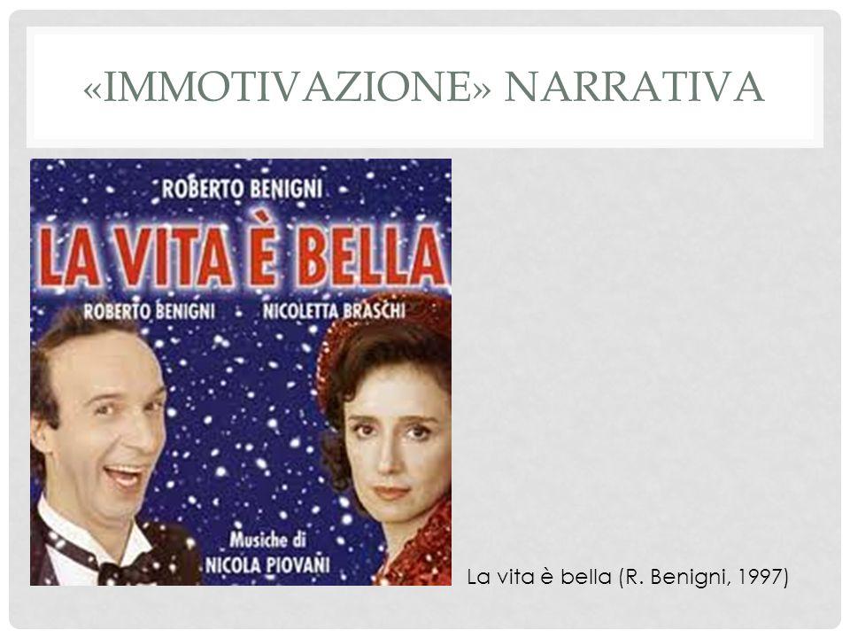«IMMOTIVAZIONE» NARRATIVA La vita è bella (R. Benigni, 1997)