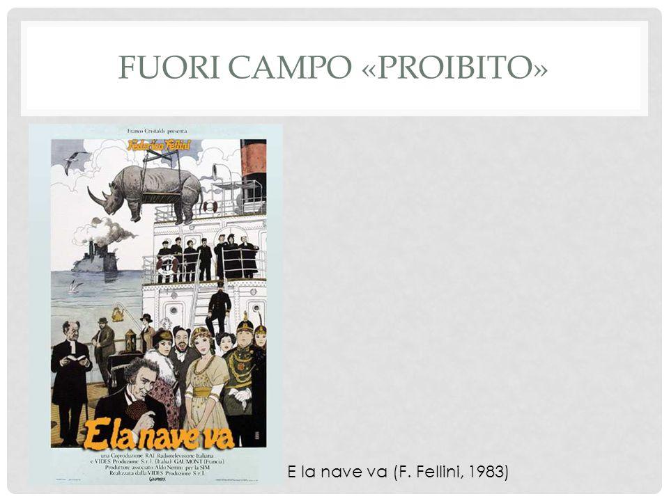 FUORI CAMPO «PROIBITO» E E la nave va (F. Fellini, 1983)