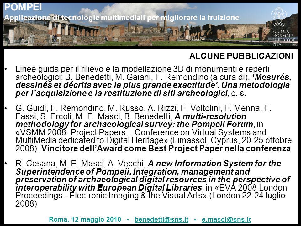 ALCUNE PUBBLICAZIONI Linee guida per il rilievo e la modellazione 3D di monumenti e reperti archeologici: B. Benedetti, M. Gaiani, F. Remondino (a cur