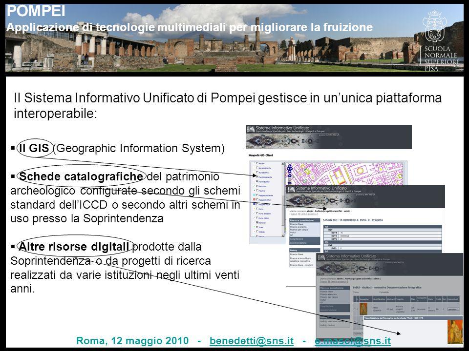 Il Sistema Informativo Unificato di Pompei gestisce in un'unica piattaforma interoperabile:  Il GIS (Geographic Information System)  Schede catalogr