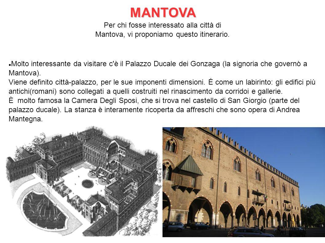 Per chi fosse interessato alla città di Mantova, vi proponiamo questo itinerario. Molto interessante da visitare c'è il Palazzo Ducale dei Gonzaga (la