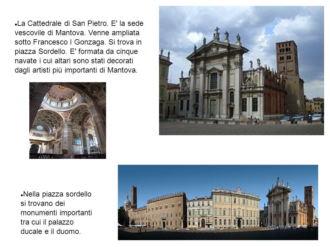 La Cattedrale di San Pietro. E' la sede vescovile di Mantova. Venne ampliata sotto Francesco I Gonzaga. Si trova in piazza Sordello. E' formata da cin