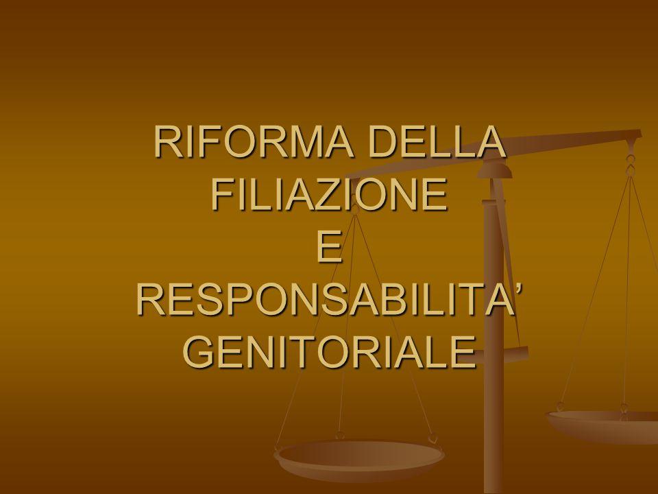 RIFORMA DELLA FILIAZIONE E RESPONSABILITA' GENITORIALE