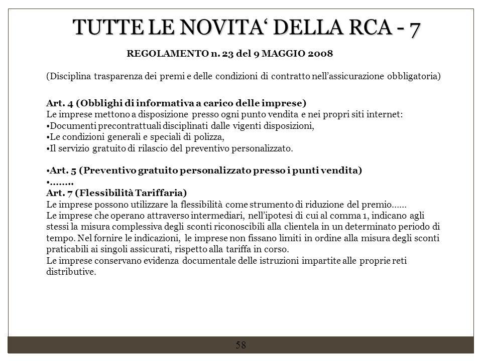 58 REGOLAMENTO n. 23 del 9 MAGGIO 2008 (Disciplina trasparenza dei premi e delle condizioni di contratto nell'assicurazione obbligatoria) TUTTE LE NOV