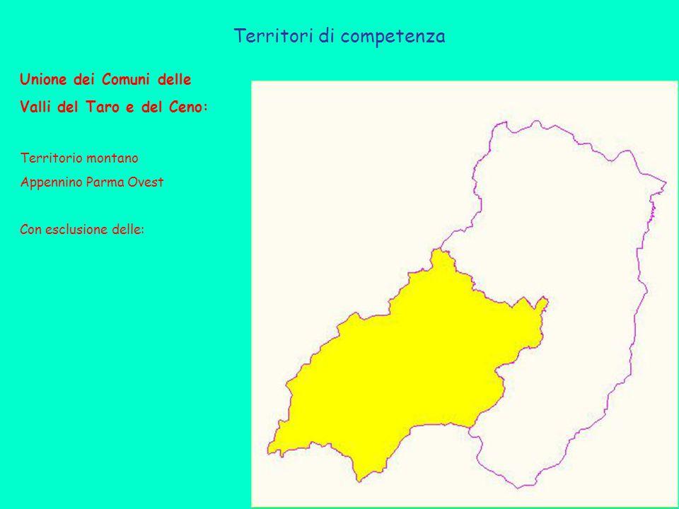 Territori di competenza Unione dei Comuni delle Valli del Taro e del Ceno: Territorio montano Appennino Parma Ovest Con esclusione delle: