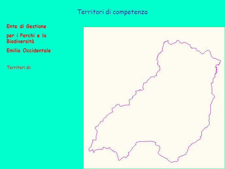 Territori di competenza Ente di Gestione per i Parchi e la Biodiversità Emilia Occidentale Territori di: