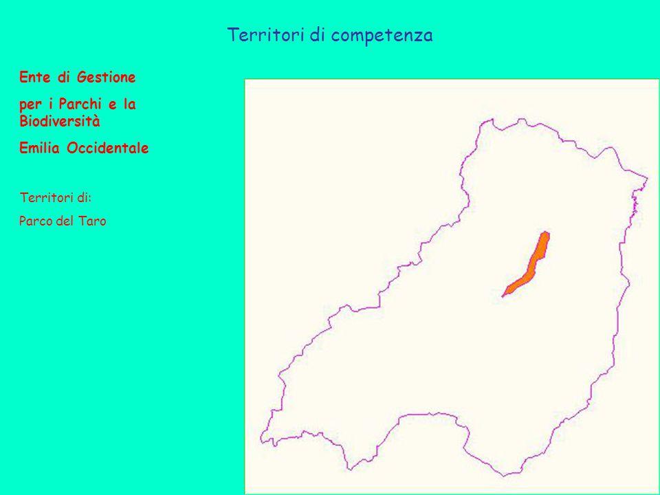 Territori di competenza Ente di Gestione per i Parchi e la Biodiversità Emilia Occidentale Territori di: Parco del Taro