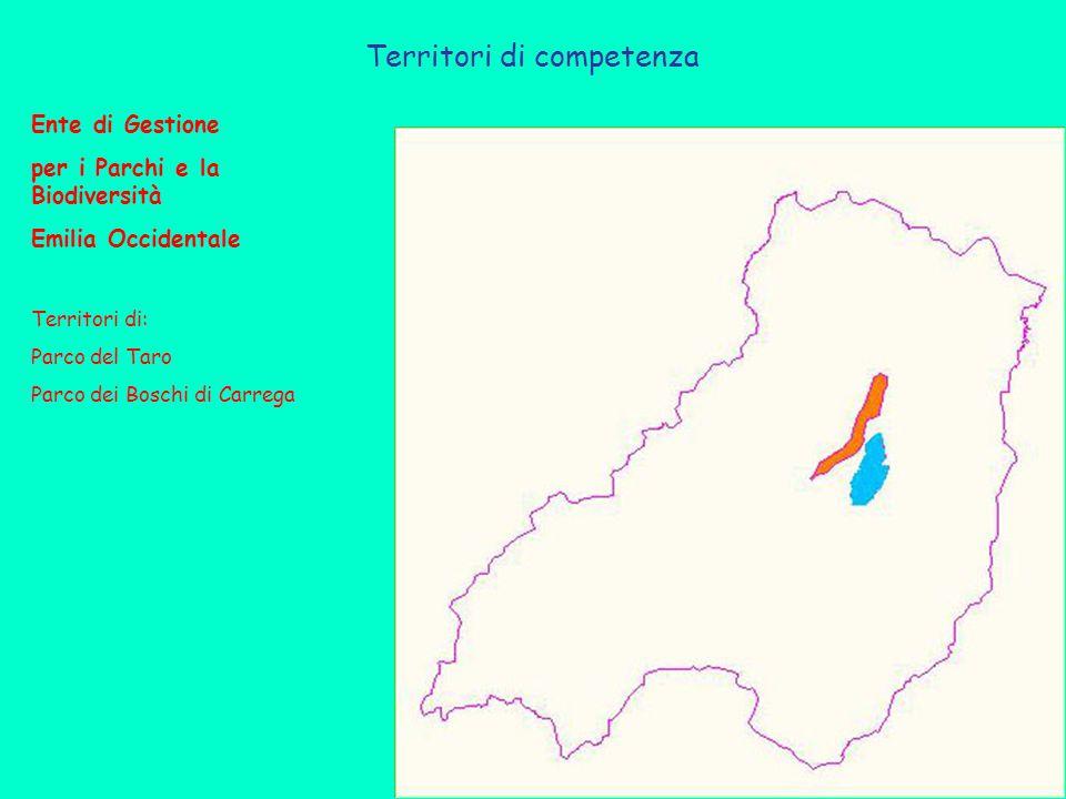 Territori di competenza Ente di Gestione per i Parchi e la Biodiversità Emilia Occidentale Territori di: Parco del Taro Parco dei Boschi di Carrega