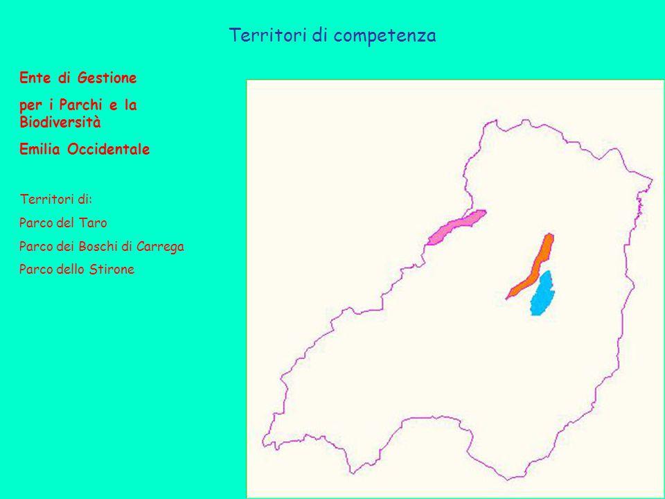 Territori di competenza Ente di Gestione per i Parchi e la Biodiversità Emilia Occidentale Territori di: Parco del Taro Parco dei Boschi di Carrega Parco dello Stirone