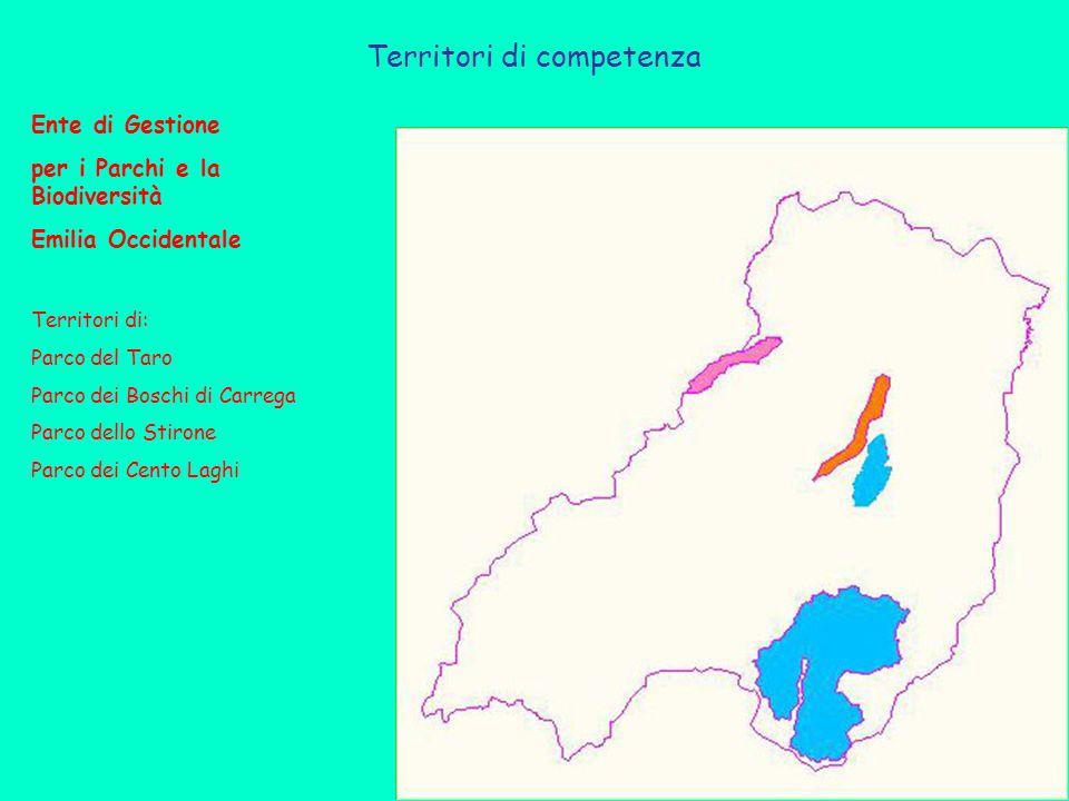 Territori di competenza Ente di Gestione per i Parchi e la Biodiversità Emilia Occidentale Territori di: Parco del Taro Parco dei Boschi di Carrega Parco dello Stirone Parco dei Cento Laghi