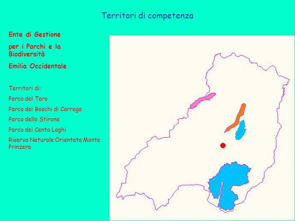 Territori di competenza Ente di Gestione per i Parchi e la Biodiversità Emilia Occidentale Territori di: Parco del Taro Parco dei Boschi di Carrega Parco dello Stirone Parco dei Cento Laghi Riserva Naturale Orientata Monte Prinzera
