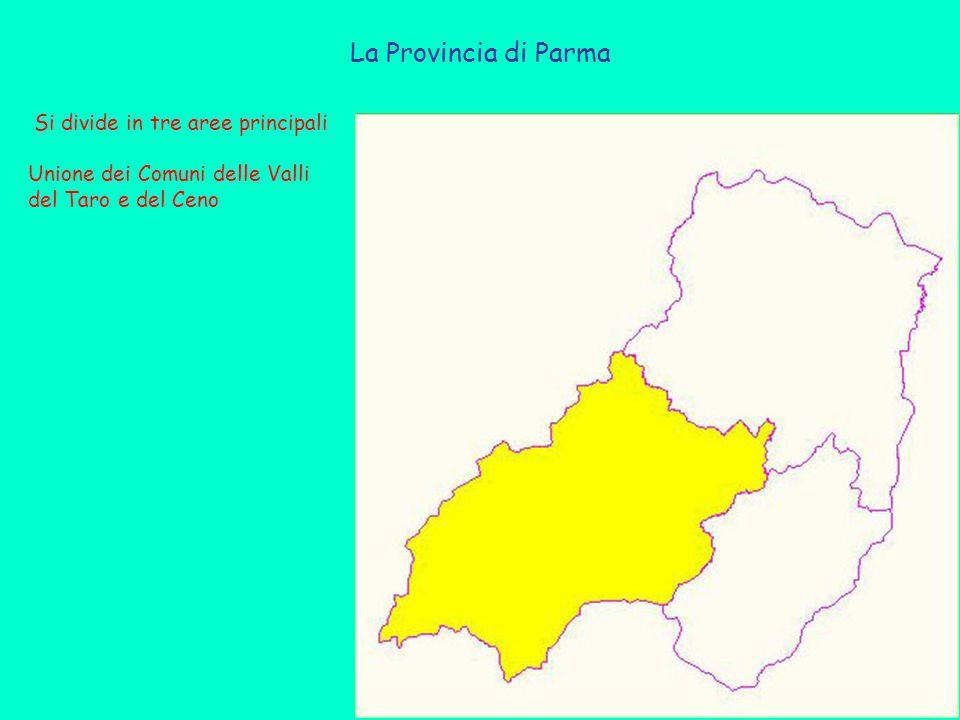 La Provincia di Parma Si divide in tre aree principali Unione dei Comuni delle Valli del Taro e del Ceno