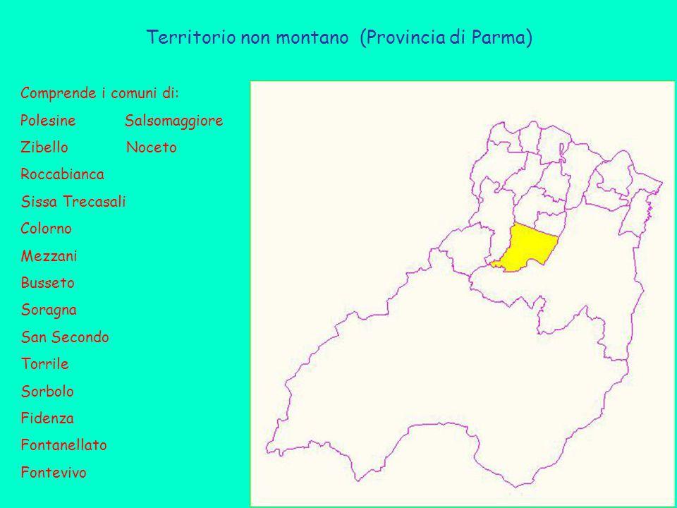 Territorio non montano (Provincia di Parma) Comprende i comuni di: Polesine Salsomaggiore Zibello Noceto Roccabianca Sissa Trecasali Colorno Mezzani Busseto Soragna San Secondo Torrile Sorbolo Fidenza Fontanellato Fontevivo