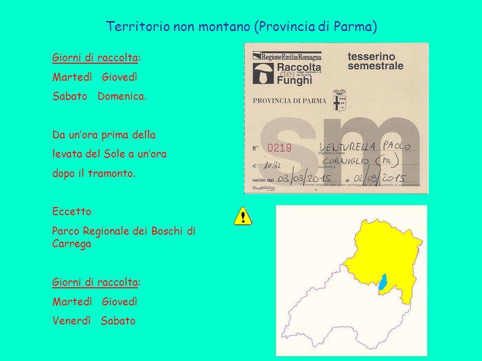 Territorio non montano (Provincia di Parma) Giorni di raccolta: Martedì Giovedì Sabato Domenica.