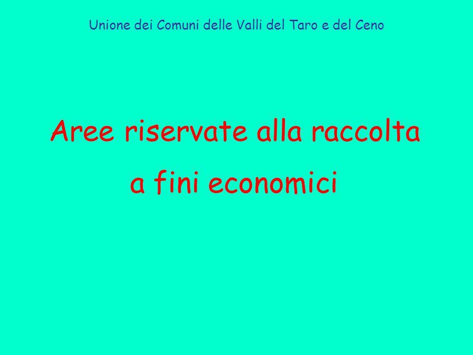 Aree riservate alla raccolta a fini economici Unione dei Comuni delle Valli del Taro e del Ceno