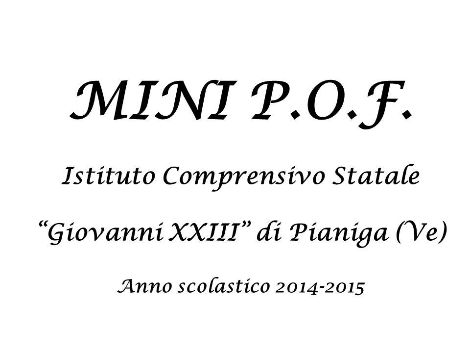 """MINI P.O.F. Istituto Comprensivo Statale """"Giovanni XXIII"""" di Pianiga (Ve) Anno scolastico 2014-2015"""