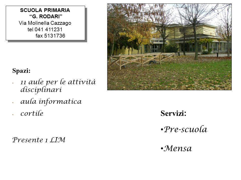 """SCUOLA PRIMARIA """"G. RODARI"""" Via Molinella Cazzago tel 041 411231 fax 5131736 SCUOLA PRIMARIA """"G. RODARI"""" Via Molinella Cazzago tel 041 411231 fax 5131"""