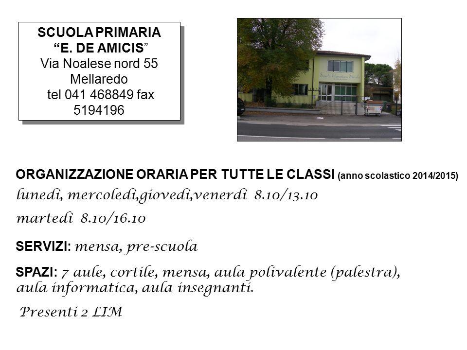 "SCUOLA PRIMARIA ""E. DE AMICIS"" Via Noalese nord 55 Mellaredo tel 041 468849 fax 5194196 SCUOLA PRIMARIA ""E. DE AMICIS"" Via Noalese nord 55 Mellaredo t"