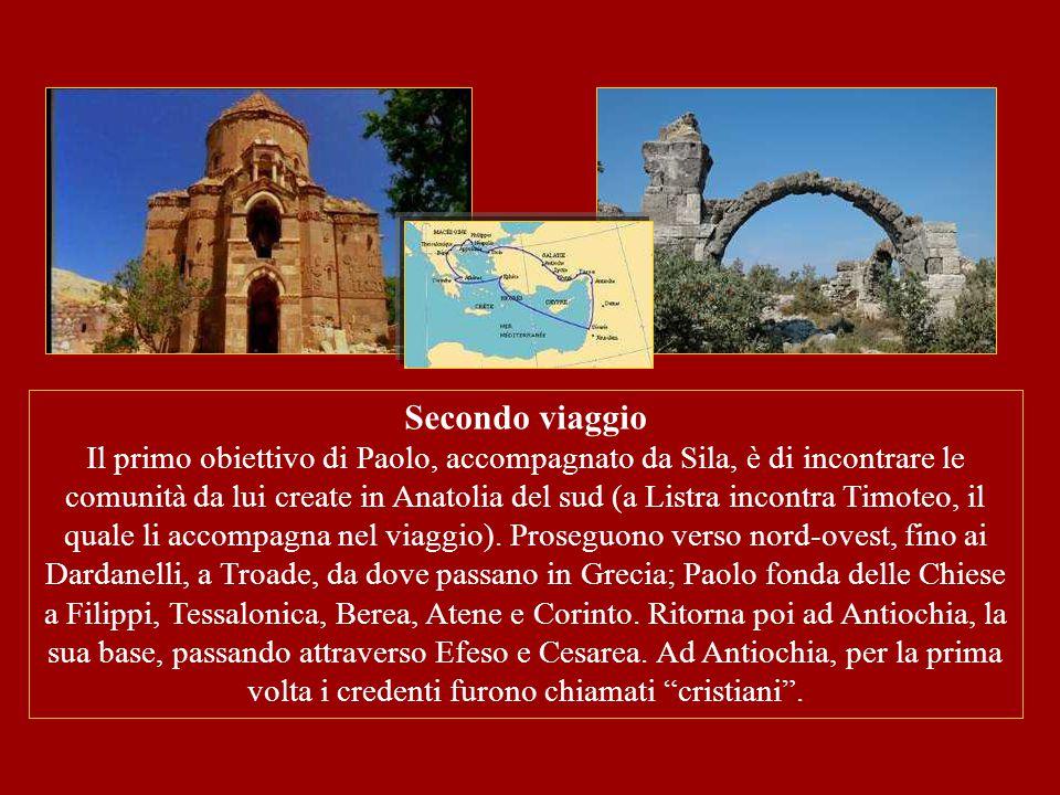 Secondo viaggio Il primo obiettivo di Paolo, accompagnato da Sila, è di incontrare le comunità da lui create in Anatolia del sud (a Listra incontra Ti