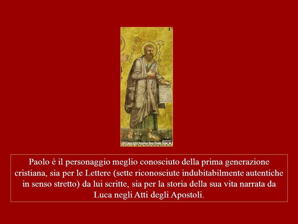 Paolo è il personaggio meglio conosciuto della prima generazione cristiana, sia per le Lettere (sette riconosciute indubitabilmente autentiche in sens