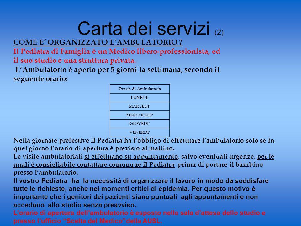 Carta dei servizi (2) COME E' ORGANIZZATO L'AMBULATORIO .