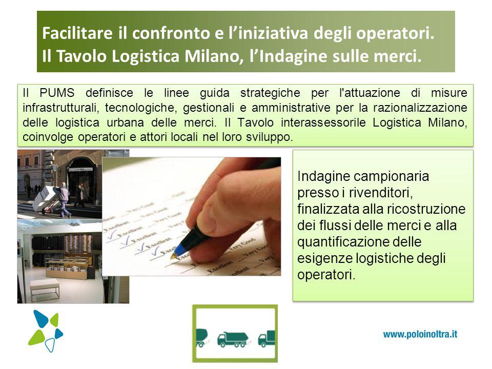 Facilitare il confronto e l'iniziativa degli operatori. Il Tavolo Logistica Milano, l'Indagine sulle merci. Il PUMS definisce le linee guida strategic