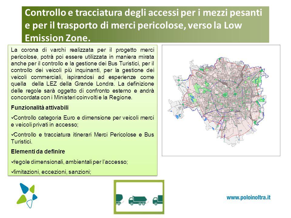 Controllo e tracciatura degli accessi per i mezzi pesanti e per il trasporto di merci pericolose, verso la Low Emission Zone. La corona di varchi real