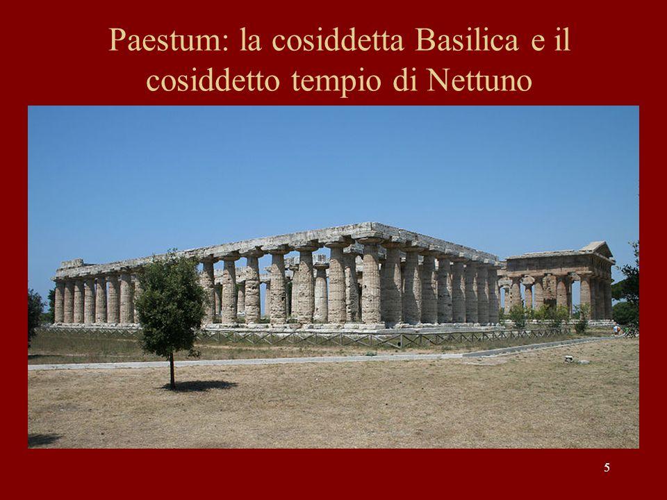 5 Paestum: la cosiddetta Basilica e il cosiddetto tempio di Nettuno