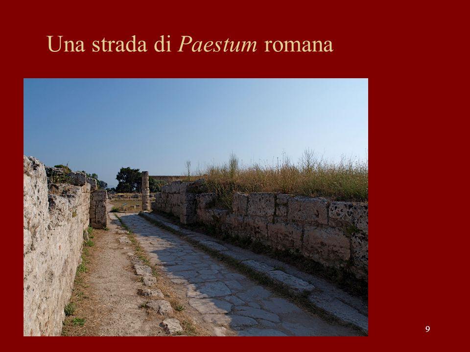 9 Una strada di Paestum romana