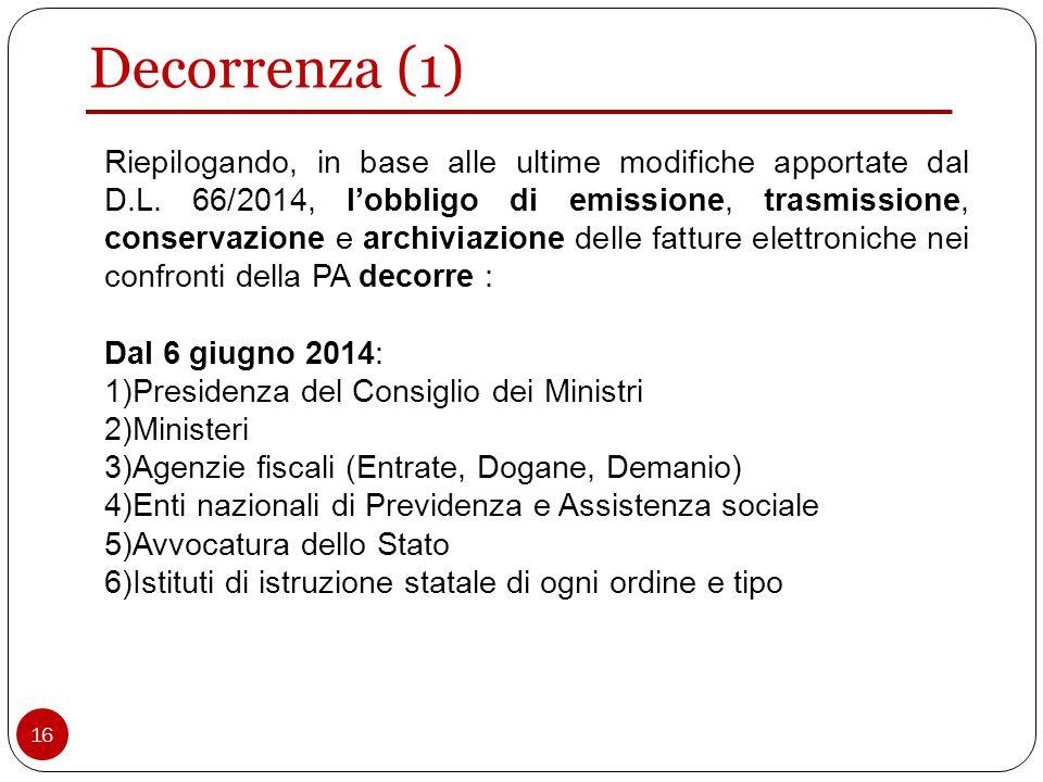 Decorrenza (1) Riepilogando, in base alle ultime modifiche apportate dal D.L.